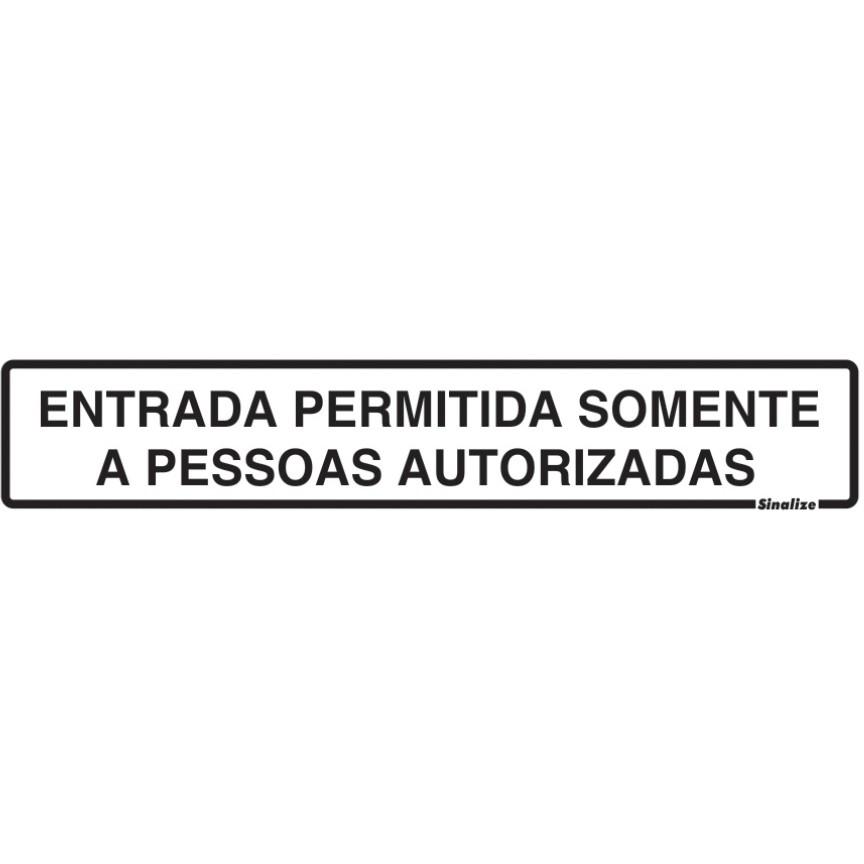 Placa de Poliestireno Entrada Permitida Somente A Pessoas Autorizadas 5cm x 25cm Branco - Sinalize