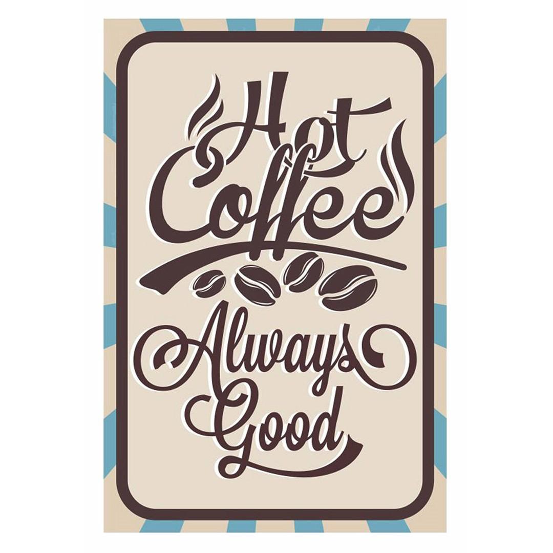 Placa Decorativa em MDF 30x20cm Hot Coffee Always Good 67878 - Kapos