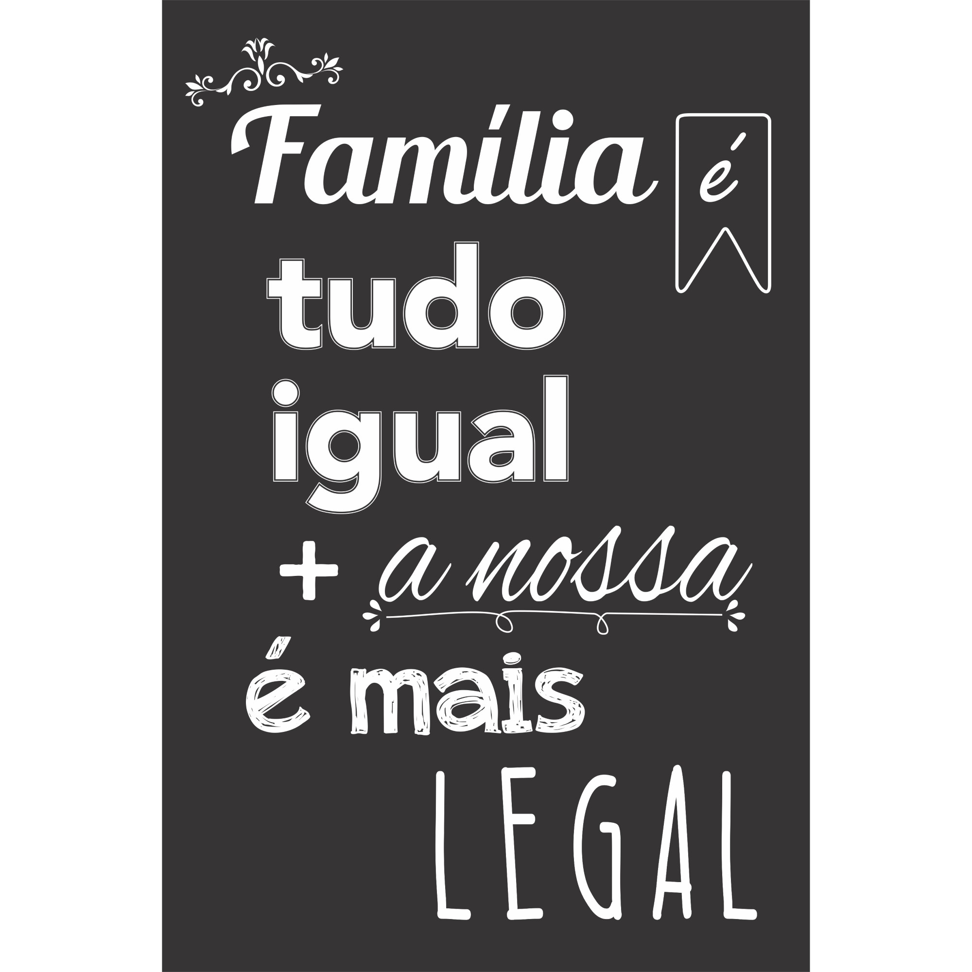Placa Decorativa 20x30 cm Familia e Tudo Igual- Kapos