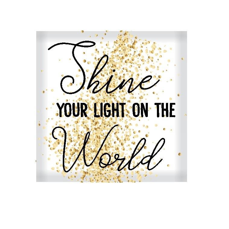 Quadro Decorativo 25x25 cm Shine Your Light On The World 1112 - Art Frame