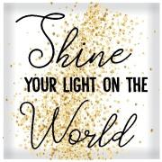 Quadro Decorativo 25x25 cm Shine Your Light On The World 111/2 - Art Frame