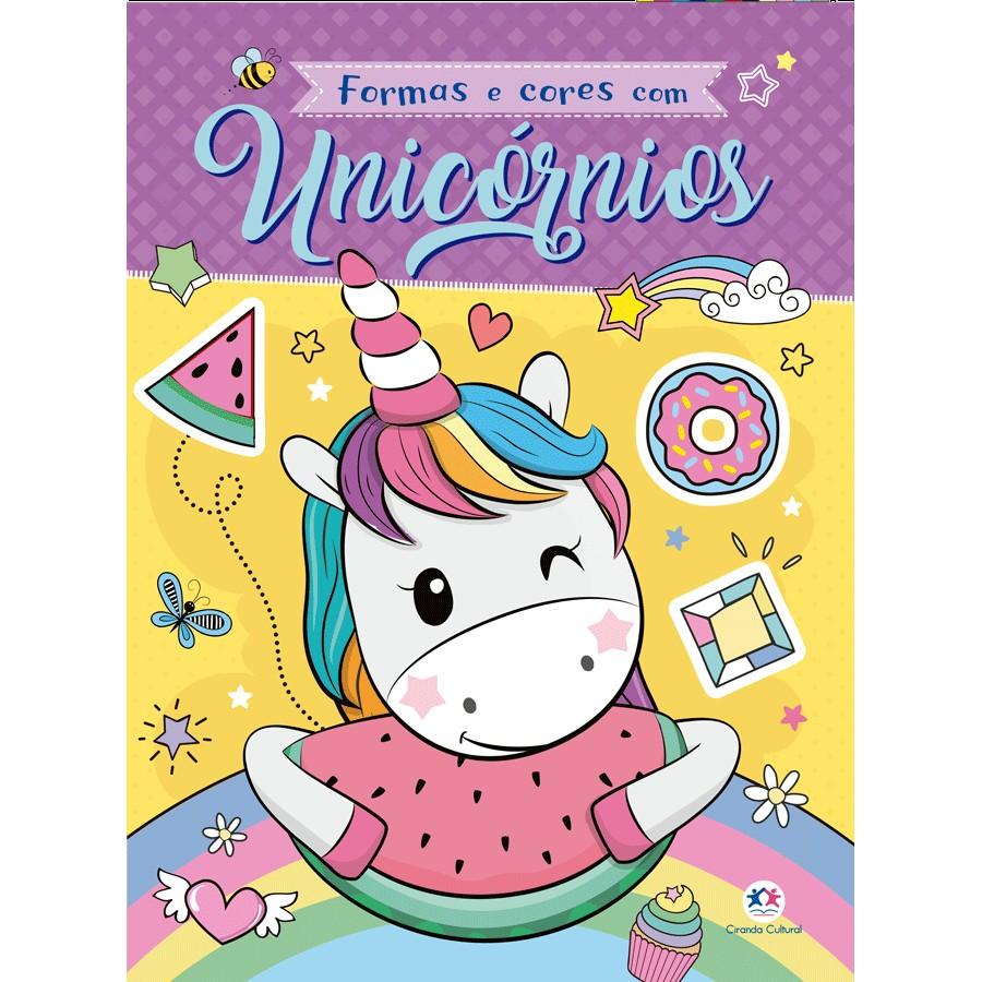 Livro Formas e Cores com Unicornios - Ciranda Cultural