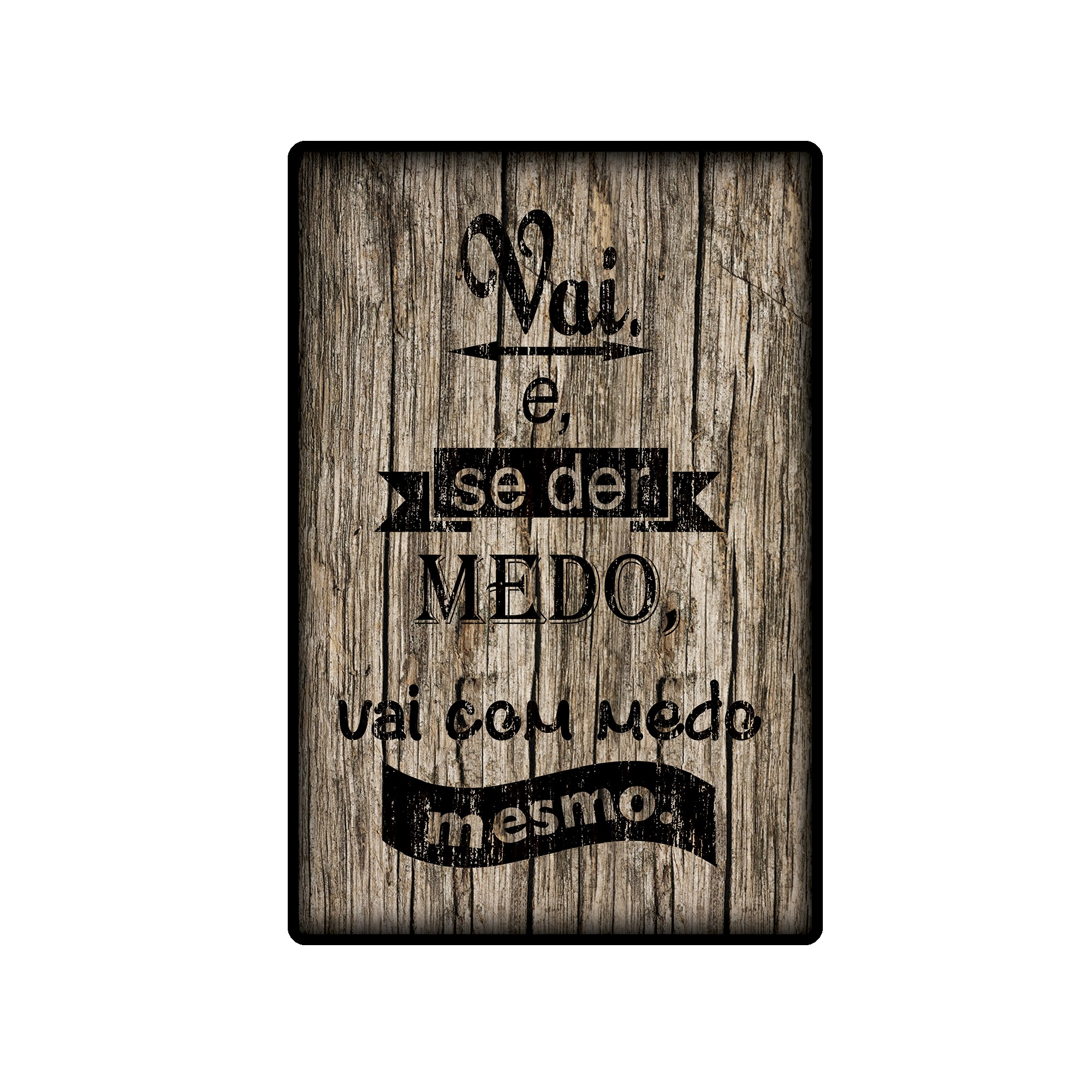 Placa Decorativa Madeira 29x19cm Frase 058 - Cia Laser