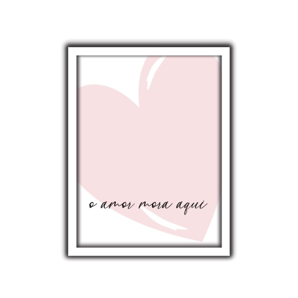 Quadro Decorativo 30x40 cm O Amor Mora Aqui - Art Frame