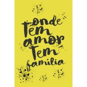 Placa Decorativa Onde Tem Amor tem Família 20 x 30 cm - Kapos