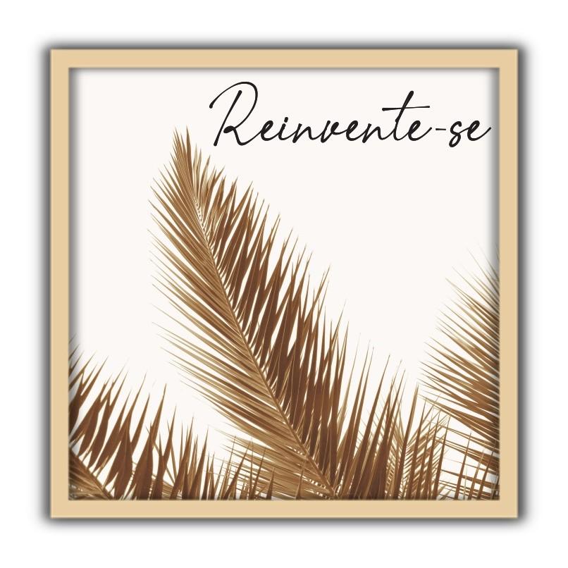 Quadro Decorativo Reinvente-se 30x30cm 2354 - Art Frame