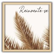 Quadro Decorativo Reinvente-se 30x30cm 235/4 - Art Frame