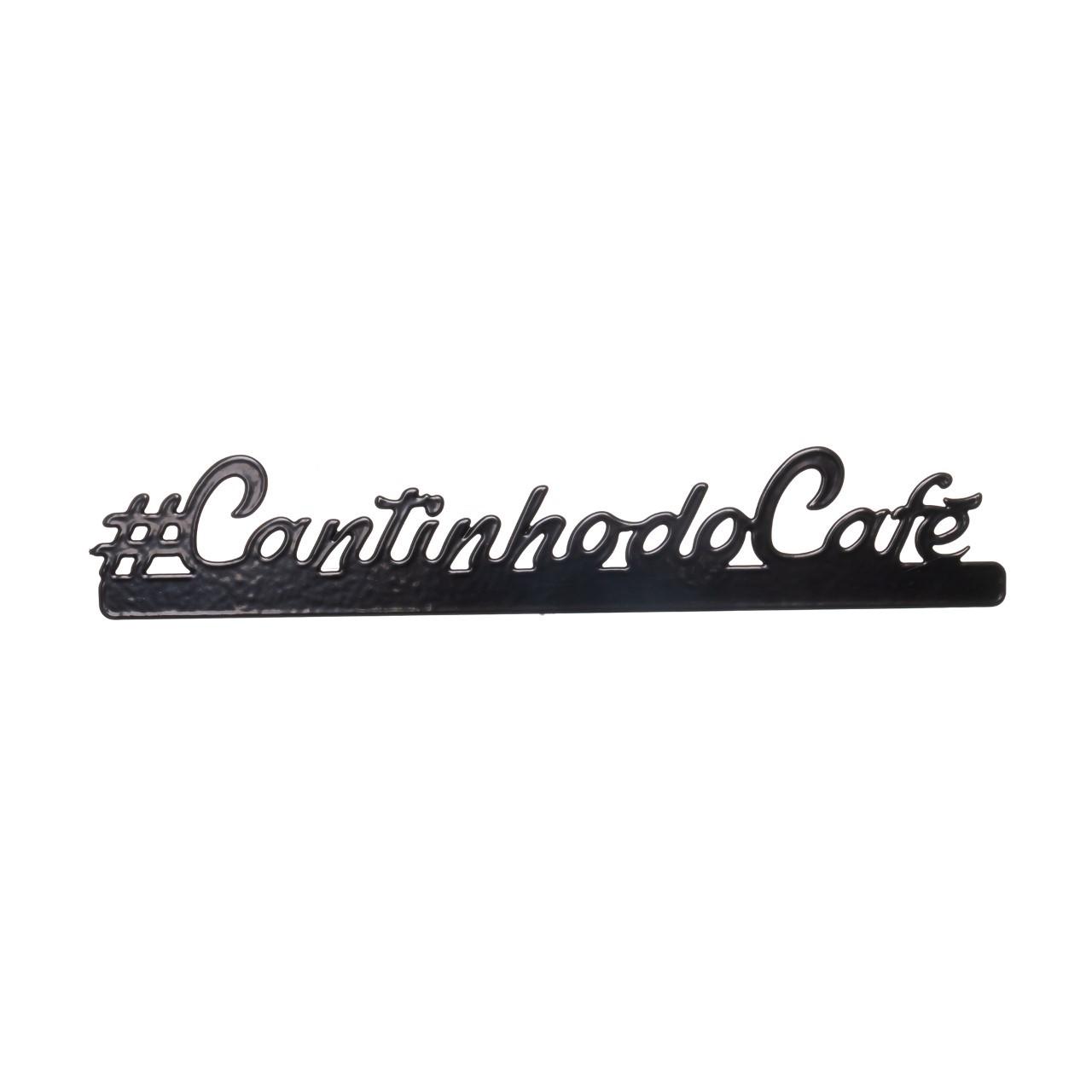 Placa Decorativa Cantinho do Cafe 40cm - Metaltru